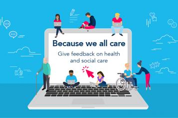 """Laptop with illustrated people sharing feedback, text says """"Because we all care, give feedback on health and social care services"""""""