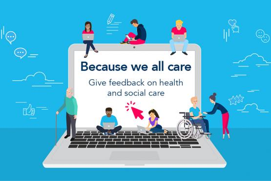 Campaign graphic of people around a laptop and text reading Because we all care - give feedback on health and social care